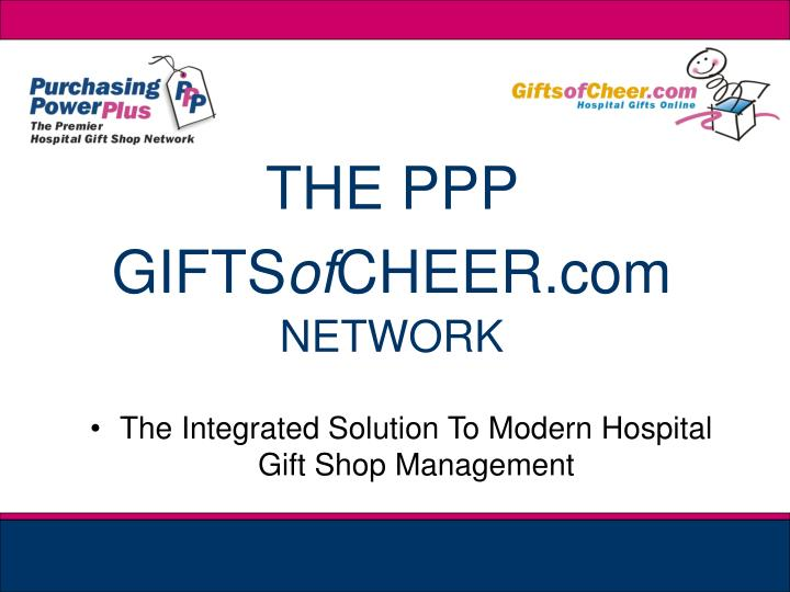 THE PPP GIFTS
