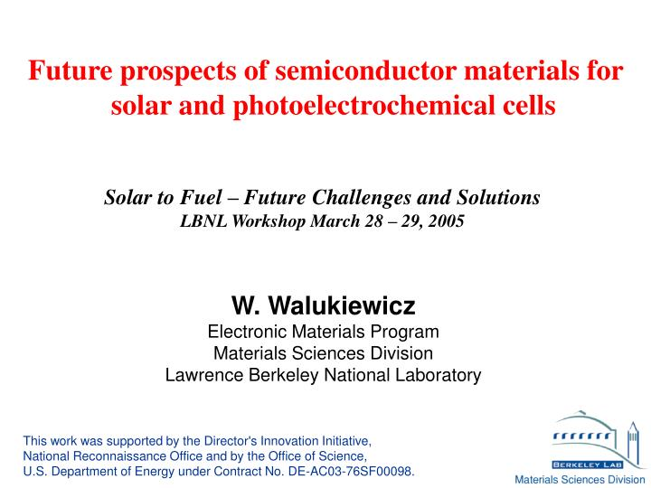Future prospects of semiconductor materials for solar and photoelectrochemical cells