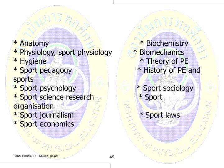 * Anatomy * Biochemistry
