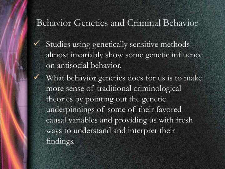Behavior Genetics and Criminal Behavior