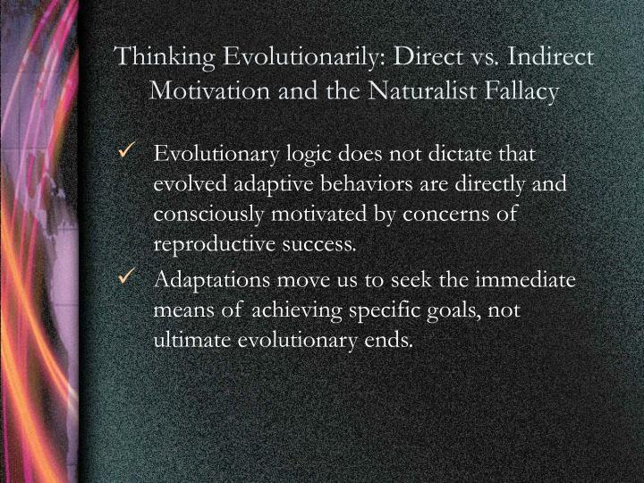 Thinking Evolutionarily: Direct vs. Indirect Motivation and the Naturalist Fallacy