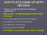 how plato came up with his idea2