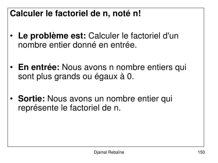 Calculer le factoriel de n, not n!