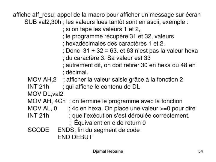 affiche aff_resu; appel de la macro pour afficher un message sur cran