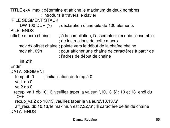 TITLE ex4_max; dtermine et affiche le maximum de deux nombres
