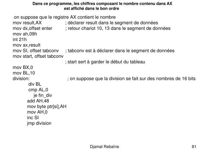 Dans ce programme, les chiffres composant le nombre contenu dans AX
