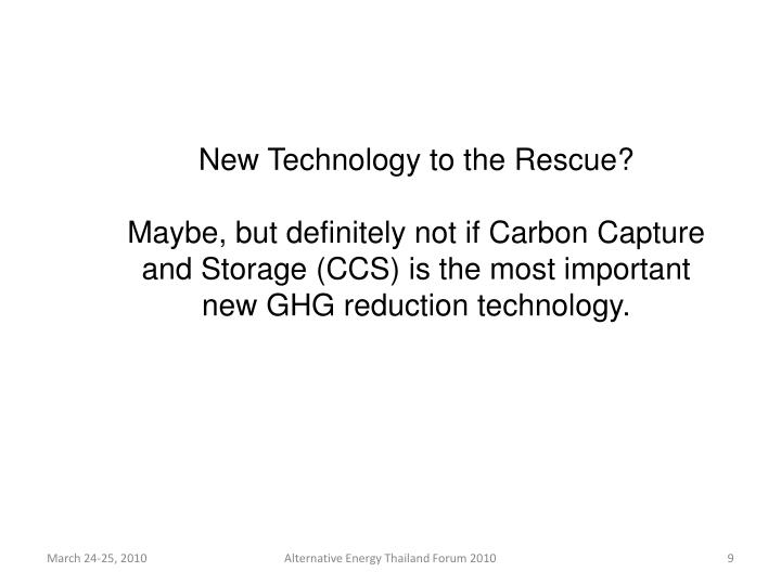 New Technology to the Rescue?