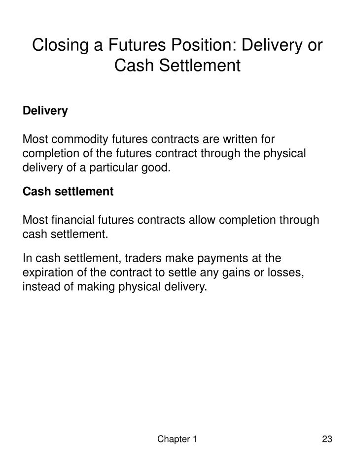 Closing a Futures Position: Delivery or Cash Settlement
