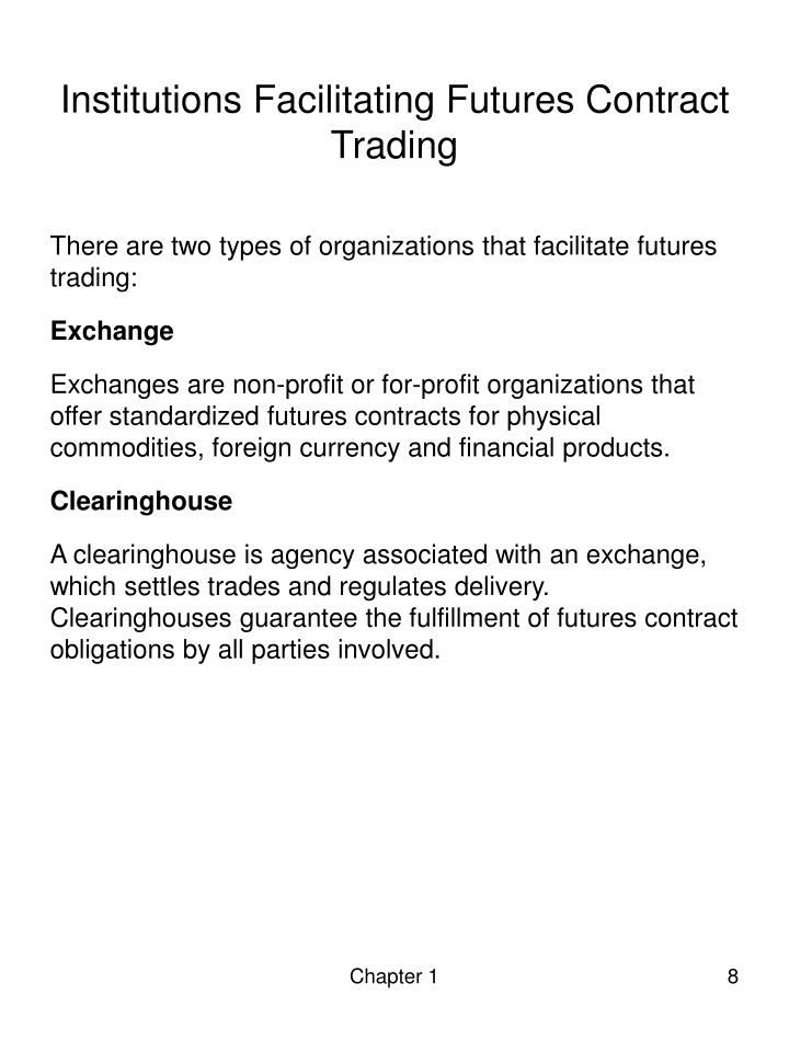 Institutions Facilitating Futures Contract Trading