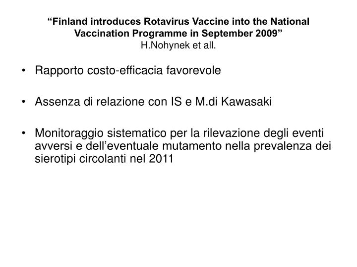 """Finland introduces Rotavirus Vaccine into the National Vaccination Programme in September 2009"""
