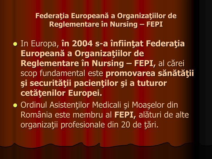Federaţia Europeană a Organizaţiilor de Reglementare în Nursing – FEPI