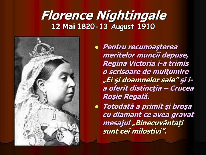Pentru recunoaşterea meritelor muncii depuse, Regina Victoria i-a trimis o scrisoare de mulţumire