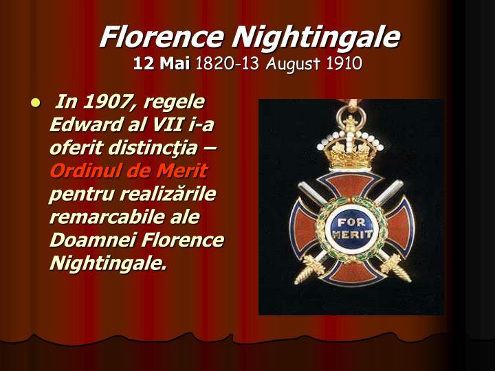 In 1907, regele Edward al VII i-a oferit distincţia –
