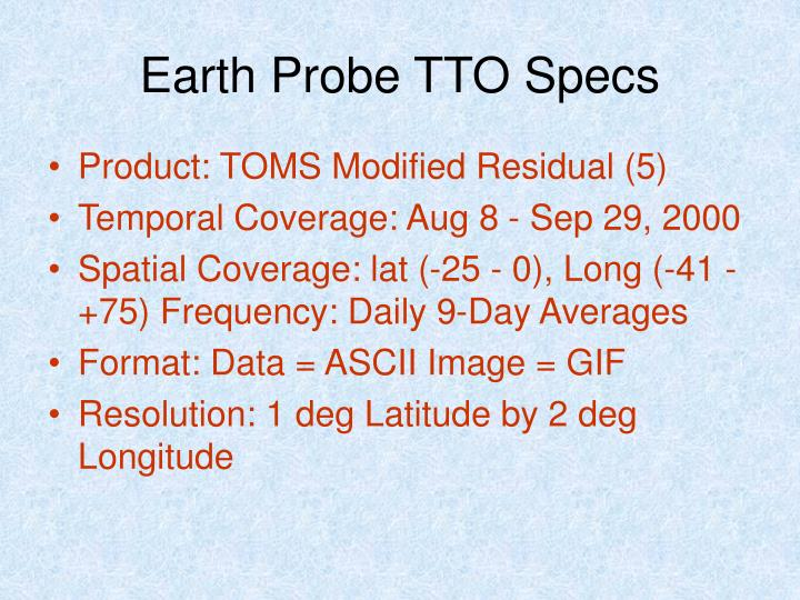 Earth Probe TTO Specs
