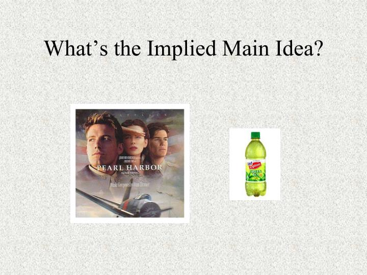 What's the Implied Main Idea?