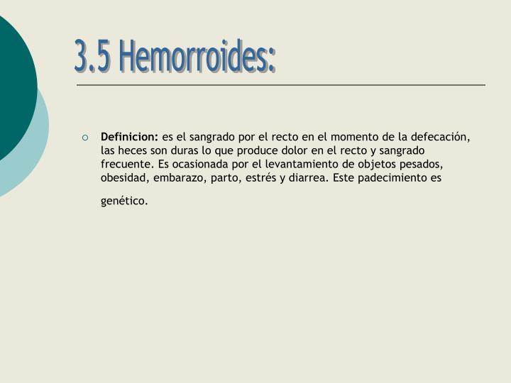 3.5 Hemorroides: