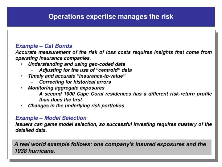 Operations expertise manages the risk