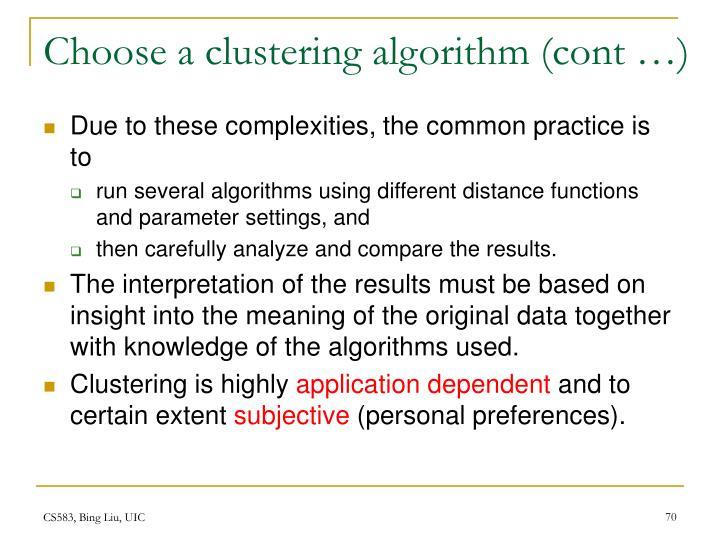 Choose a clustering algorithm (cont …)