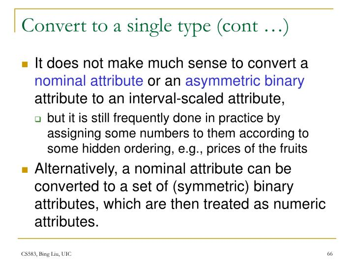 Convert to a single type (cont …)