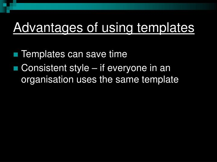 Advantages of using templates