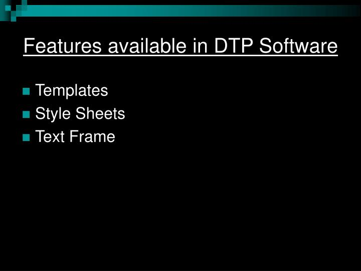 Features available in DTP Software
