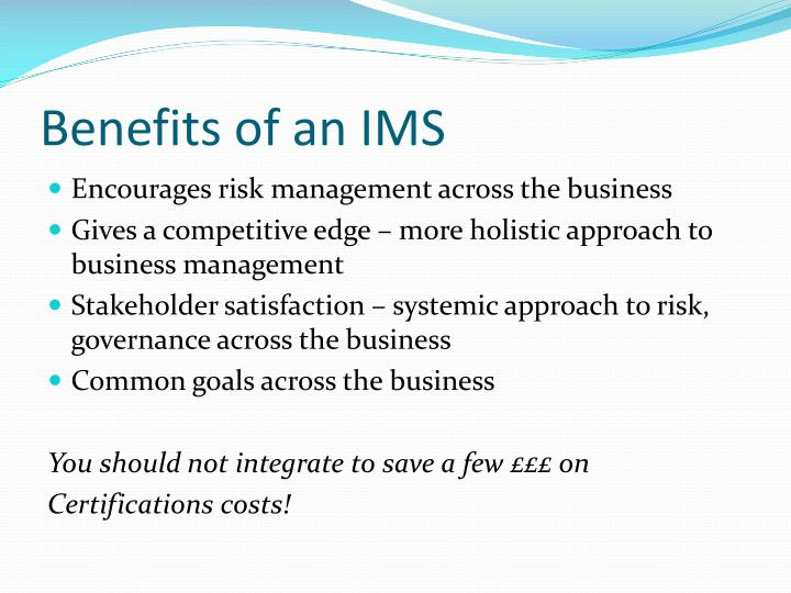 Benefits of an IMS