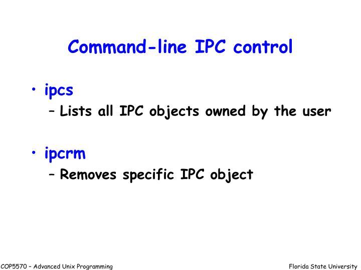Command-line IPC control