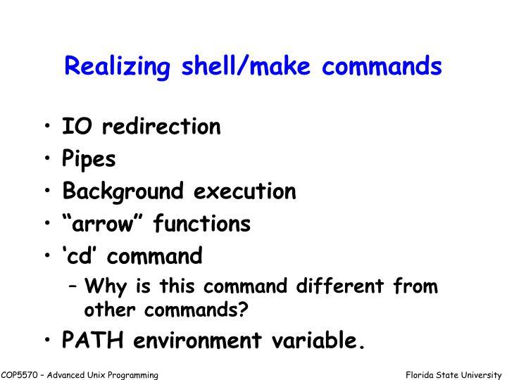 Realizing shell/make commands