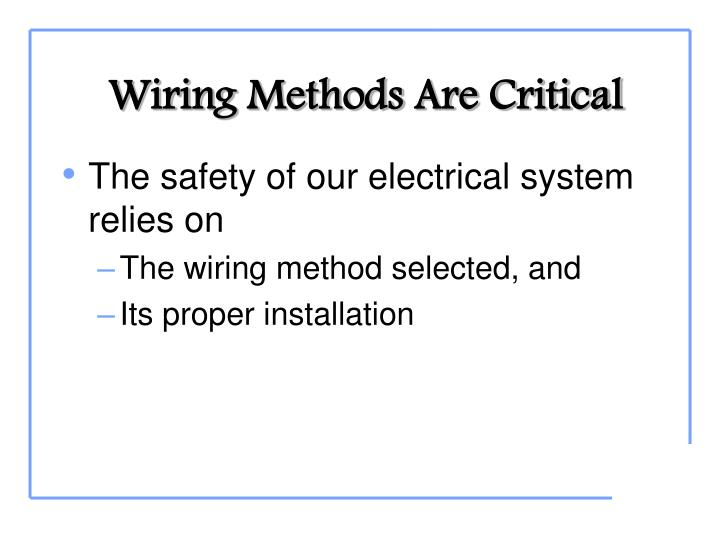 Wiring Methods Are Critical
