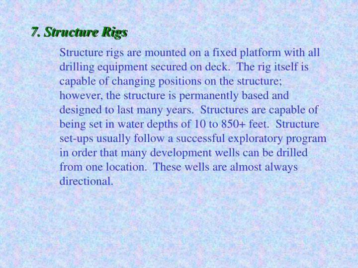 7.Structure Rigs