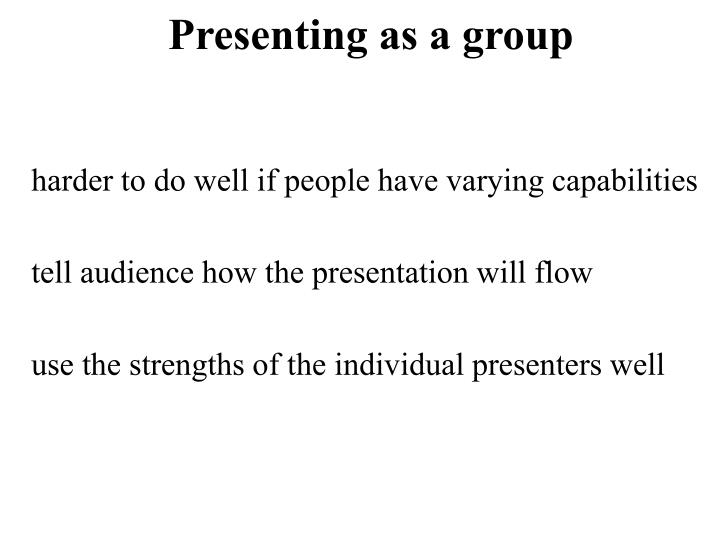Presenting as a group