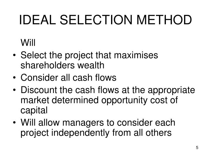 IDEAL SELECTION METHOD