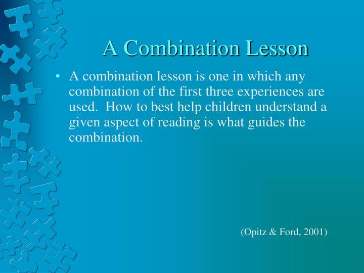A Combination Lesson