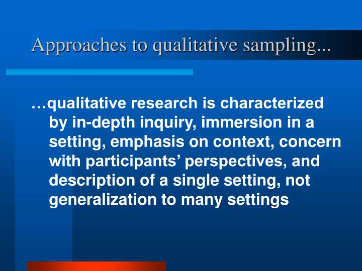 Approaches to qualitative sampling...