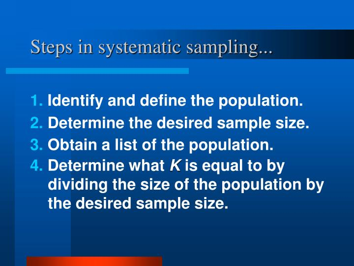 Steps in systematic sampling...