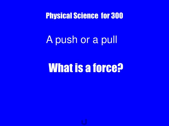 Physical Science  for 300