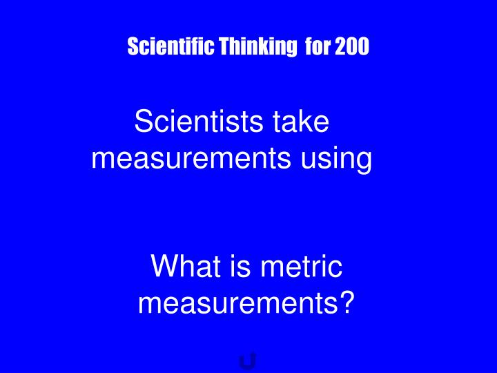 Scientific Thinking  for 200