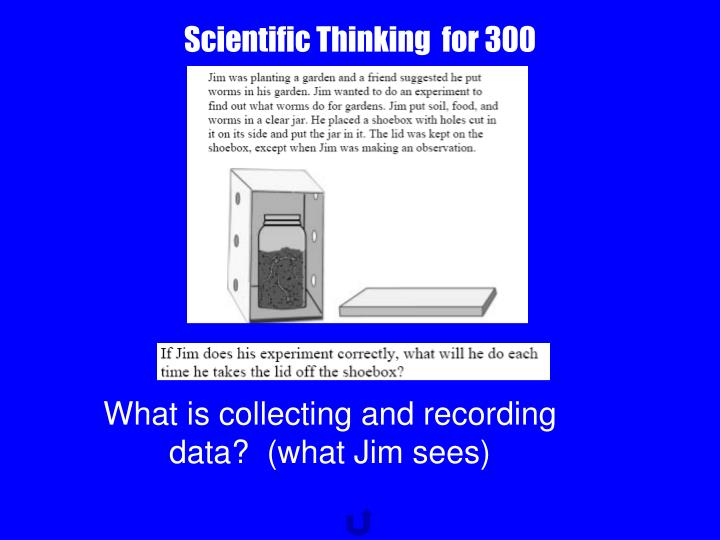 Scientific Thinking  for 300