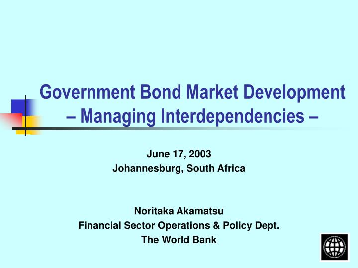 Government bond market development managing interdependencies