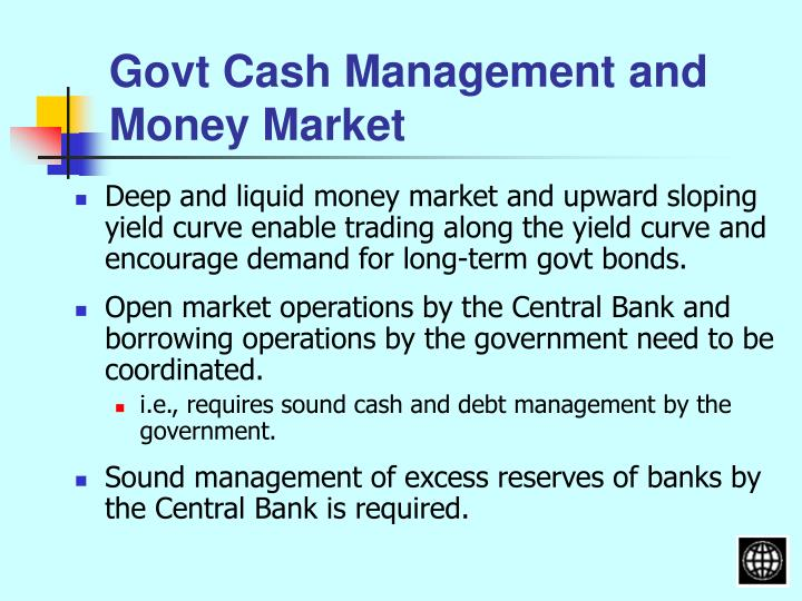 Govt Cash Management and Money Market