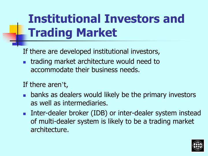 Institutional Investors and Trading Market