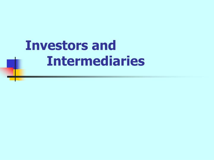 Investors and Intermediaries