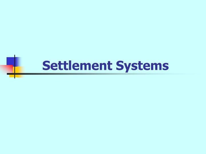 Settlement Systems
