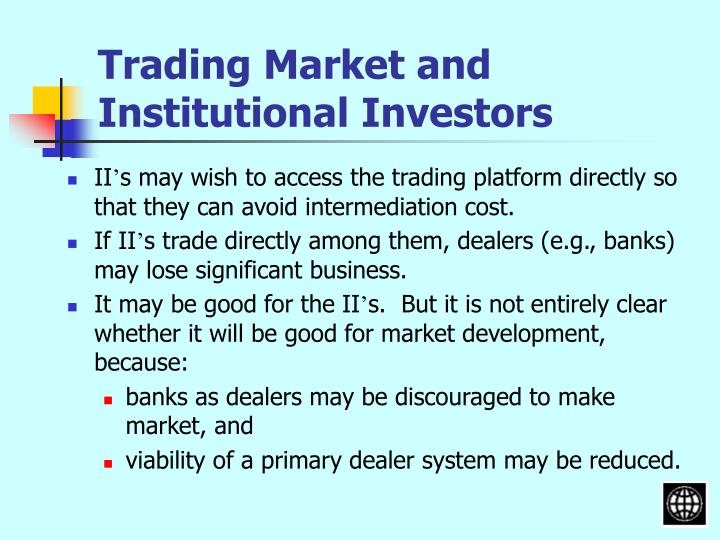 Trading Market and Institutional Investors
