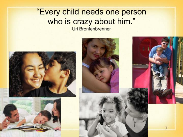 """Every child needs one person"