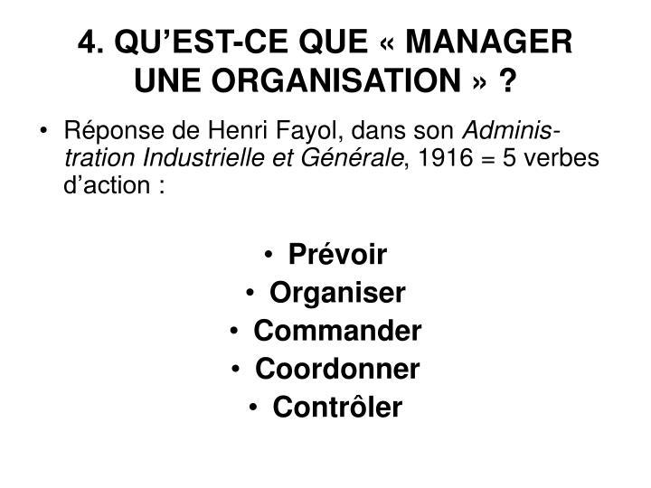 4. QU'EST-CE QUE «MANAGER UNE ORGANISATION»?