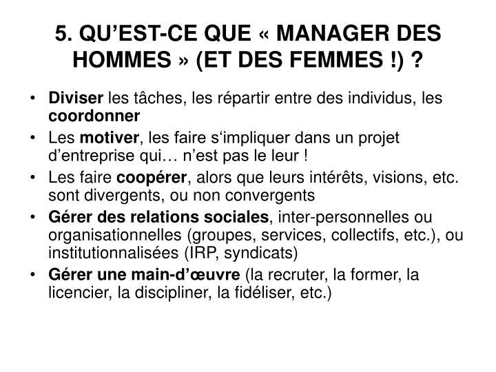 5. QU'EST-CE QUE «MANAGER DES HOMMES» (ET DES FEMMES!)?