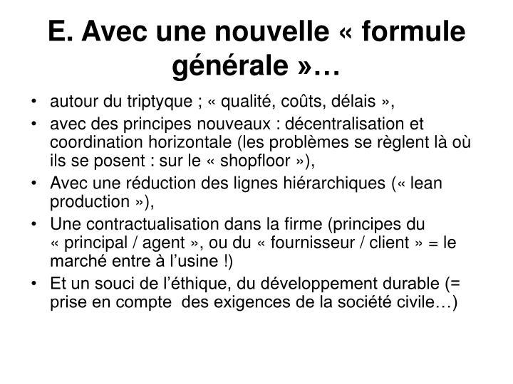 E. Avec une nouvelle «formule générale»…