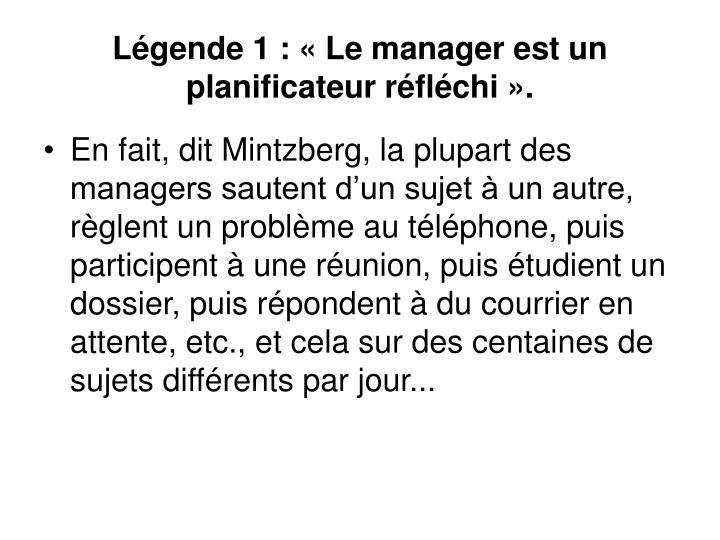 Légende 1: «Le manager est un planificateur réfléchi».