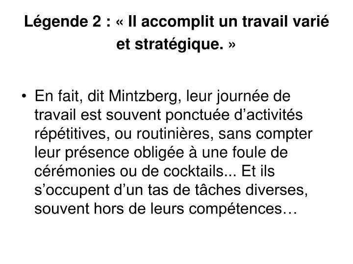 Légende 2: «Il accomplit un travail varié et stratégique.»